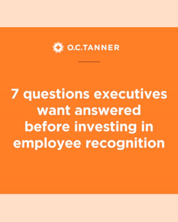7 Questions Executives Want Answered Before Investing in a Recognition Solution